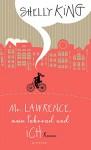 Mr. Lawrence, mein Fahrrad und ich - Shelly King, Judith Schwaab