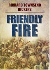 Friendly Fire - Richard Townshend Bickers