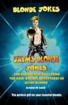 Blonde Jokes, Jayms Blonde Jokes and Blonde Bon Mots - Robert W. Cabell, S.C. Moore, Alonzo Gregory