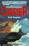 Carrier 09: Arctic Fire - Keith Douglass