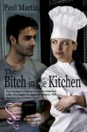 The Bitch in the Kitchen - Paul Martin