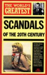 The World's Greatest Scandals of the 20th Century - Nigel Blundell