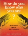 How Do You Know Who You Are?: The Question-And-Answer Guide to Self-Discovery - Derek Parker, Julia Parker