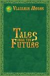 Tales from the Future - Vladimir Megre, Marian Schwartz, Susan Downing