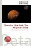 Obsession (Star Trek: The Original Series) - Lambert M. Surhone, Susan F. Marseken
