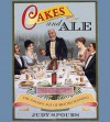 Cakes and Ale: The Golden Age of British Feasting - Judy Spours