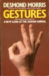 Gestures: Their Origins and Distribution - Peter Marsh, Peter Collett, Marie O'Shaughnessy