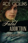 Fatal Addiction: In the President's Service Episode Four (Volume 4) - Ace Collins