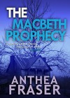 The Macbeth Prophecy - Anthea Fraser