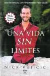 Una Vida Sin Limites: Inspiracion Para una Vida Ridiculamente Feliz - Nick Vujicic