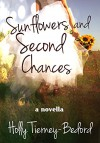 Sunflowers and Second Chances - Holly Tierney-Bedord