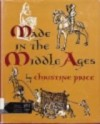Made In The Middle Ages - Christine Price