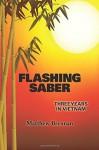 Flashing Saber: Three Years in Vietnam - Matthew Brennan