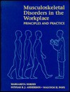 Musculoskeletal Disorders in the Workplace: Principles and Practice - Margareta Nordin, Gunnar B.J. Andersson, Malcolm H. Pope