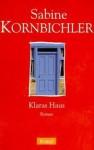 Klaras Haus - Sabine Kornbichler