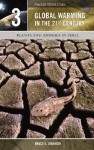 Global Warming in the 21st Century, Volume 3: Plants and Animals in Peril - Bruce Elliott Johansen