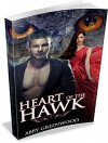 The Heart Of The Hawk:: An Alpha Male Series Of Shapeshifter Novels (Book 1) - Abby Greenwood