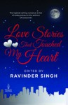 Love Stories That Touched My Heart - Ravinder Singh, Arka Datta
