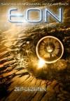 Eon - Das letzte Zeitalter, Band 3: Zeit-Gezeiten (Science-Fiction) - Sascha Vennemann, Ansgar Back, Arndt Drechsler, Anja Dyck, Andreas Suchanek