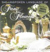 The Unspoken Language of Fans & Flowers: With Recipes - Linda J. Hawkins
