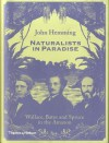Naturalists in Paradise: Wallace, Bates and Spruce in the Amazon by Hemming, John (2015) Hardcover - John Hemming