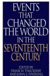 Events That Changed the World in the Seventeenth Century - John E. Findling