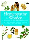 Homeopathy for Women: A Comprehensive, Easy-To-Use Guide for Women of All Ages - Barry Rose, Christina Scott-Moncrieff