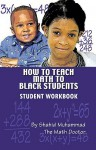 How to Teach Math to Black Students: Student Workbook - Shahid Muhammad