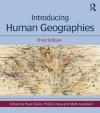 Introducing Human Geographies, Third Edition - Paul Cloke, Philip Crang, Mark Goodwin