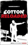 Cotton Reloaded - Sammelband 08: 3 Folgen in einem Band (Cotton Reloaded Sammelband) - Jack Lance, Peter Mennigen, Timothy Stahl