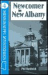 Newcomer in New Albany (Mississippi Mystery Series) - Phil Hardwick