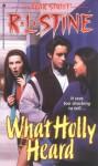 What Holly Heard (Fear Street) - R.L. Stine