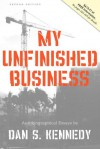 My Unfinished Business - Dan S. Kennedy