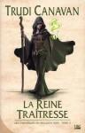 La reine traitresse (Les Chroniques du magicien noir, #3) - Trudi Canavan, Isabelle Troin
