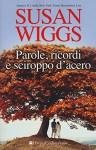 Parole, ricordi e sciroppo d'acero - Susan Wiggs, F. Pacini