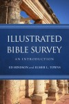 Illustrated Bible Survey: An Introduction - Ed Hindson, Elmer L. Towns