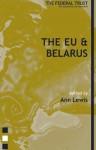 The Eu & Belarus: Between Moscow & Brussels - Ann Lewis