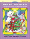 Music for Little Mozarts Christmas Fun, Bk 4 - Alfred Publishing Company Inc.
