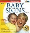 Baby Signs Complete Starter Kit: Everything You Need to Get Started Signing With Your Baby - Susan Goodwyn, Linda P. Acredolo