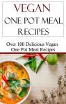 Vegan One Pot Meal Recipes: Easy Vegan Slow Cooker And Pressure Cooker Recipes (Vegan Cooking) - Terry Adams