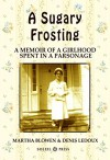A Sugary Frosting: A Memoir of A Girlhood Spent in a Parsonage and How I Survived Being a Preacher's Kid (The Cancer Books Book 2) - Denis Ledoux, Martha Blowen