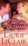 The Dating Dilemma (Book 1 The Sweet Spot Series) - Laurie LeClair