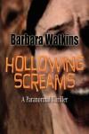 Hollowing Screams - Barbara Watkins