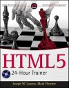HTML5 24-Hour Trainer [With DVD] - Joseph Lowery, Mark Fletcher