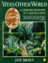 Vita's Other World: A Gardening Biography of Vita Sackville-West - Jane Brown