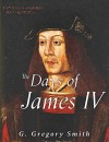 The Days of James IV: Scottish History by Contemporary Writers - G. Gregory Smith