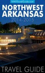 Northwest Arkansas Travel Guide: Bentonville, Eureka Springs, Fayetteville, Rogers, Siloam Springs & Springdale - Lynn West