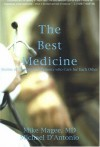 The Best Medicine: Stories of Doctors and Patients Who Care for Each Other - Michael D'Antonio, Mike Magee