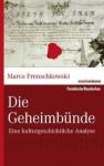 Die Geheimbünde - Marco Frenschkowski