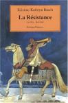 La Résistance - Kristine Kathryn Rusch, Jean-Pierre Pugi